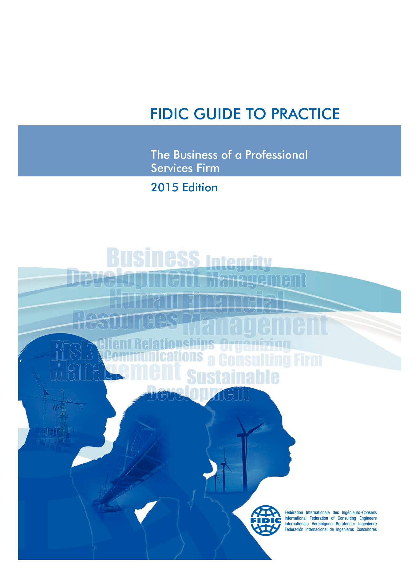 FIDIC Guide to Practice, The Business of a Professional Services Firm -  2015 Edition
